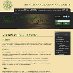 American Geographical Society - Mission, Cause and Credo