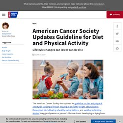American Cancer Society Updates Guideline for Diet and Physical Activity