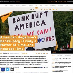 American Hegemon's Bankruptcy is Only a Matter of Time…the Nearest Time