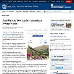 Freddie Mac Bets Against American Homeowners