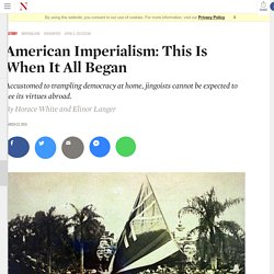 American Imperialism: This Is When It All Began