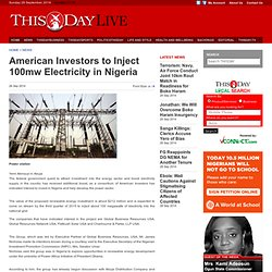 American Investors to Inject 100mw Electricity in Nigeria, Articles
