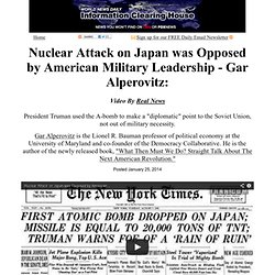 Nuclear Attack on Japan was Opposed by American Military Leadership - Gar Alperovitz: