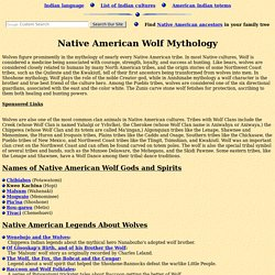 Native American Indian Wolf Legends, Meaning and Symbolism from the Myths of Many Tribes