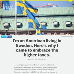 I'm an American living in Sweden. Here's why I came to embrace the higher taxes.
