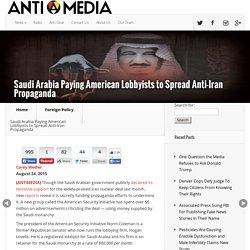 Saudi Arabia Paying American Lobbyists to Spread Anti-Iran Propaganda