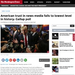 American trust in news media falls to lowest level in history: Gallup poll