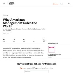 Why American Management Rules the World - Nicholas Bloom, Rebecca Homkes, Raffaella Sadun, and John Van Reenen - The Conversation