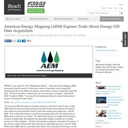 American Energy Mapping (AEM) Exposes Truth About Energy GIS Data Acquisition