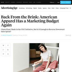 Back From the Brink: American Apparel Ramps Up Marketing