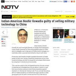 Indian-American Noshir Gowadia guilty of selling military technology to China