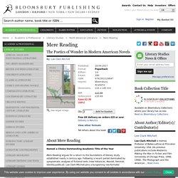 Mere Reading: The Poetics of Wonder in Modern American Novels: Lee Clark Mitchell: Bloomsbury Academic