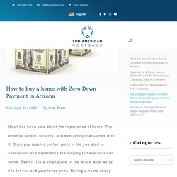 How to buy a home with Zero Down Payment in Arizona - Home Loan - Sun American Mortgage