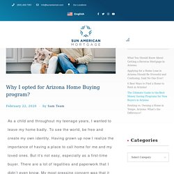Why I opted for Arizona Home Buying program? - Home Loan - Sun American Mortgage