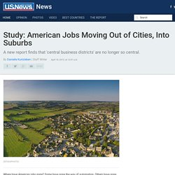 Study: American Jobs Moving Out of Cities, Into Suburbs