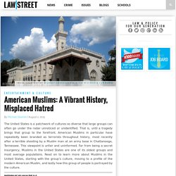 American Muslims: A Vibrant History, Misplaced Hatred - Law Street (TM)