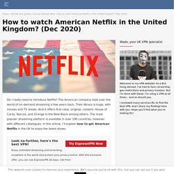 How to get American Netflix in the UK in 2020?