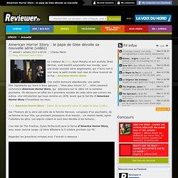 American Horror Story : le papa de Glee dévoile sa nouvelle série (vidéo)