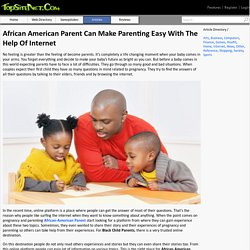 African American Parent Can Make Parenting Easy With The Help Of Internet