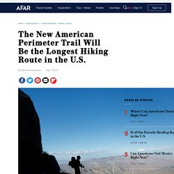The American Perimeter Trail: the Longest Hiking Route in the U.S.?