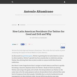 How Latin American Presidents Use Twitter for Good and Evil and Why