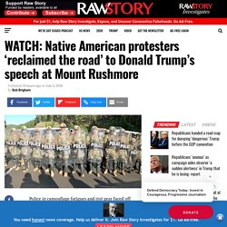 WATCH: Native American protesters 'reclaimed the road' to Donald Trump's speech at Mount Rushmore