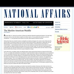The Muslim-American Muddle > Publications > National Affairs