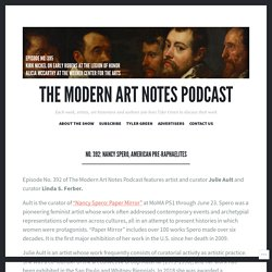 No. 392: Nancy Spero, American Pre-Raphaelites – The Modern Art Notes Podcast