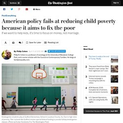 American policy fails at reducing child poverty because it aims to fix the poor