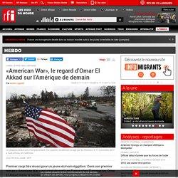 «American War», le regard d'Omar El Akkad sur l'Amérique de demain - rfi.fr
