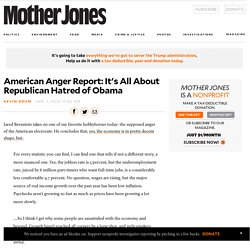 MJ>>American Anger Report: It's All About Republican Hatred of Obama