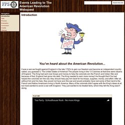 Events Leading to The American Revolution Webquest