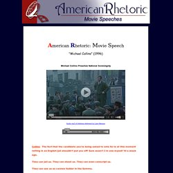American Rhetoric Movie Speech from Michael Collins - Collins Preaches National Sovereignty