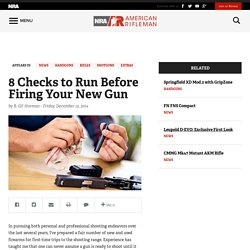 8 Checks to Run Before Firing Your New Gun