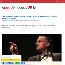 The American Jewish scholar behind Labour's 'antisemitism' scandal breaks his silence