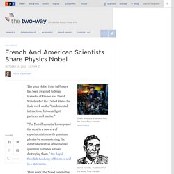 French And American Scientists Share Physics Nobel