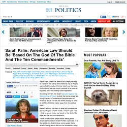 Sarah Palin: American Law Should Be 'Based On The God Of The Bib