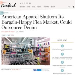 American Apparel Shutters Its Bargain-Happy Flea Market, Could Outsource Denim
