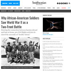 Why African-American Soldiers Saw World War II as a Two-Front Battle