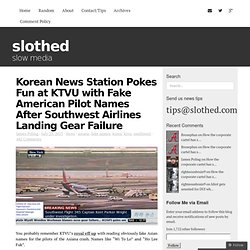 Korean News Station Pokes Fun at KTVU with Fake American Pilot Names After Southwest Airlines Landing Gear Failure « slothed