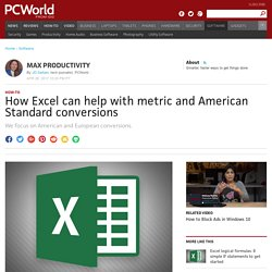 How Excel can help with metric and American Standard conversions