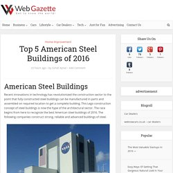 Top 5 American Steel Buildings of 2016