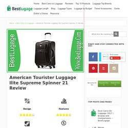 American Tourister Luggage Ilite Supreme Spinner 21 Review - BestLugage