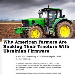 Why American Farmers Are Hacking Their Tractors With Ukrainian Firmware - Motherboard