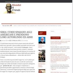 SIRIA: CURDI SPARANO AGLI AMERICANI E PRENDONO LORO AUTOBLINDO ED ARMI — Blondet & Friends