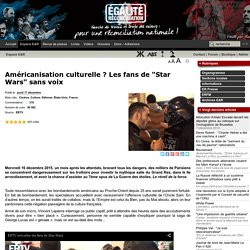 """Américanisation culturelle ? Les fans de """"Star Wars"""" sans voix"""