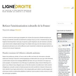 Refuser l'américanisation culturelle de la France – Ligne droite