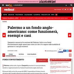 Palermo a un fondo anglo-americano: come funzionerà, esempi e casi – Pagina 3 – Mediagol