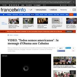 """Todos somos americanos"" : le message d'Obama aux Cubains"