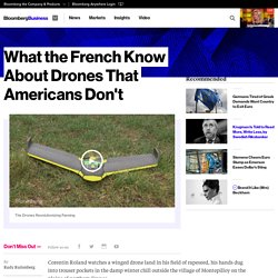 What the French Know About Drones That Americans Don't - Bloomberg Business